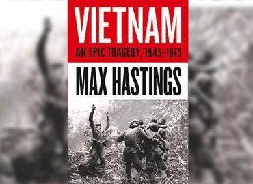 Vietnam - An Epic History of a Tragic War