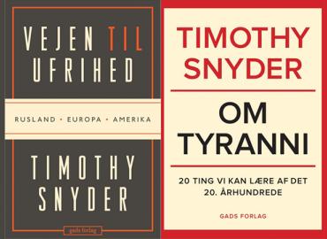Vejen til ufrihed. Rusland. Europa. Amerika & Om Tyranni. 20 ting vi kan lære af det 20. århundrede