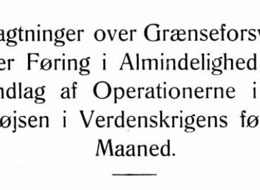 Betragtninger over Grænseforsvar og over Føring i Almindelighed paa Grundlag af Operationerne i Østprøjsen i Verdenskrigens første Maaned