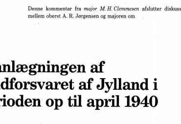 Kommentar: Planlægningen af landforsvaret af Jylland i perioden op til april 1940