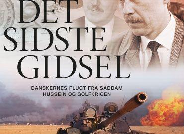 Det sidste gidsel. Danskernes flugt fra Saddam Hussein og Golfkrigen