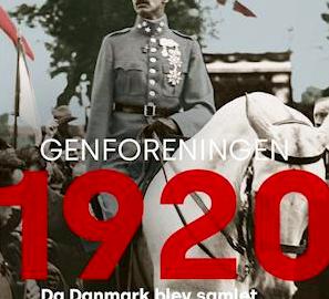 Genforeningen 1920 – Da Danmark blev samlet